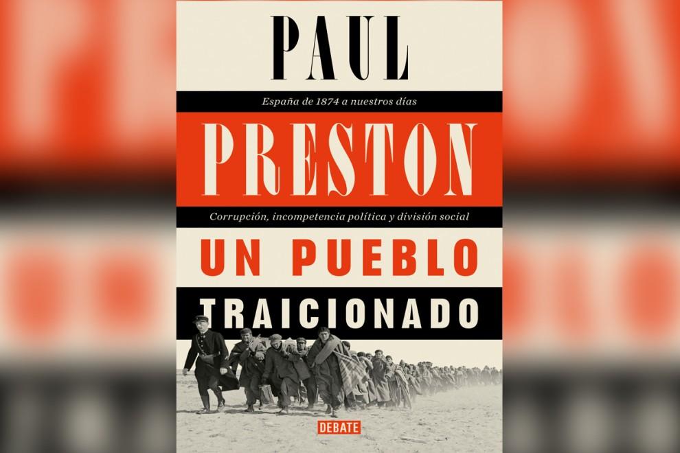Portada de la nueva publicación de Preston: 'Un pueblo traicionado'. / Cedida