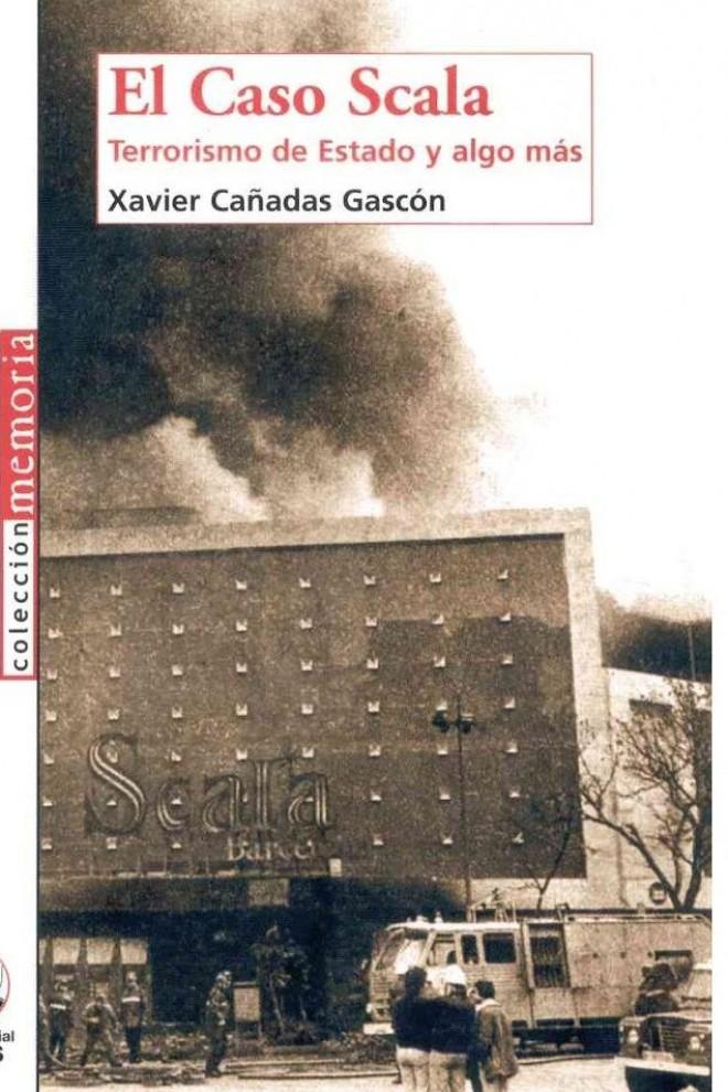 Portada del libro 'El Caso Scala. Terrorismo de Estado y algo más'. - Xavier Cañadas Gascón