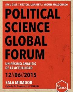 Cartel del espectáculo 'Political Science Global Forum'./ La Tuerka News