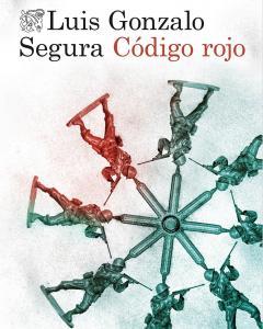 Portada de 'Código rojo', segundo libro del teniente expulsado del Ejército Luis Gonzalo Segura.