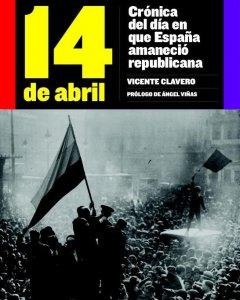 Portada del libro 'Crónica del día en que España amaneció republicana'.