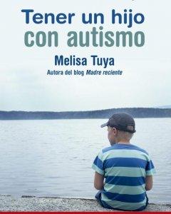 Portada del libro 'Tener un hijo con autismo' de Melisa Tuya. /PLATAFORMA EDITORIAL