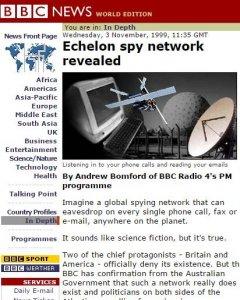 La BBC, en 1999, informó de la existencia del sistema de espionaje masivo Echellon