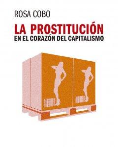 Rosa Cobo presenta el libro 'La prostitución en el corazón del capitalismo', que señala la industria del sexo como una fuente inagotable de beneficios en el centro de la economía global.