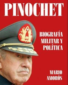 Portada del libro 'Pinochet. Biografía militar y política' (Ediciones B)
