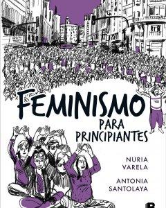 'Feminismo para principiantes', de Nuria Varela y Antonia Santolaya.