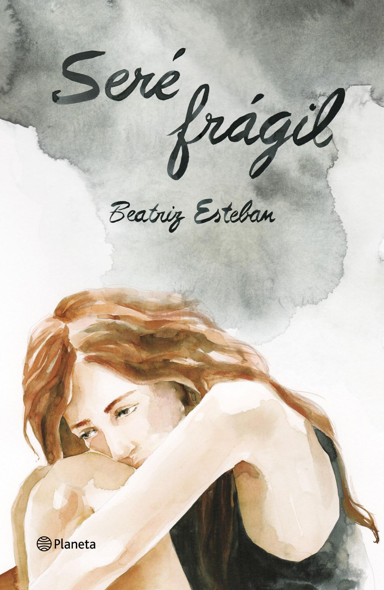 Portada del libro 'Seré frágil' de Beatriz Esteban, que muestra que la superación de la anorexia es posible.