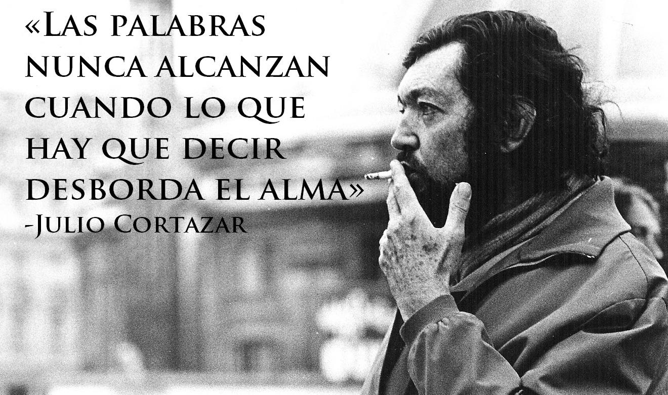 Cortazar: Frases Cortazar Rayuela